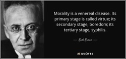 Morality is a venereal disease. Its