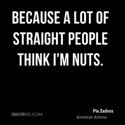 BECAUSE A LOT OF 