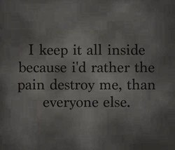 I keep it all inside 