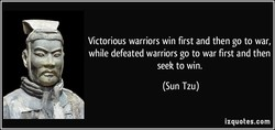 Victorious warriors win first and then go to war, 