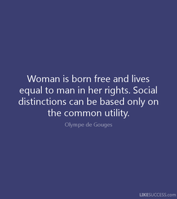 Woman is born free and lives 