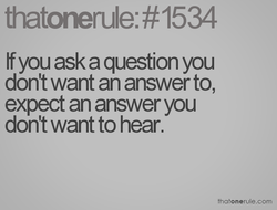 tf you ask a question you 