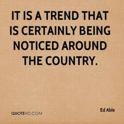 IT IS A TREND THAT 