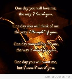 One day you will love me; 
