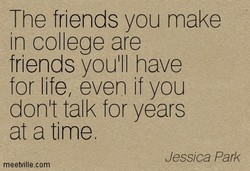 The friends you make 