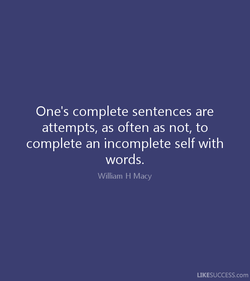 One's complete sentences are 