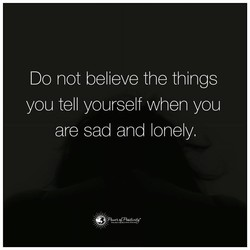 Do not believe the things 