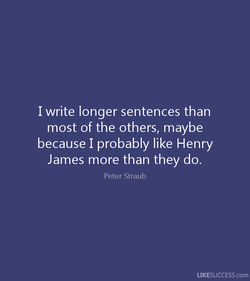 I write longer sentences than 