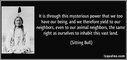 It is through this mysterious power that we too