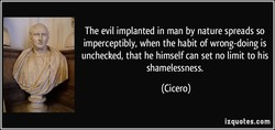 The evil implanted in man by nature spreads so 