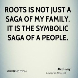 ROOTS IS NOT JUST A 