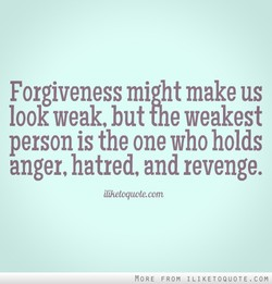 Forgiveness might make us 