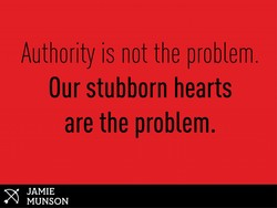 Authority is not the problem. 