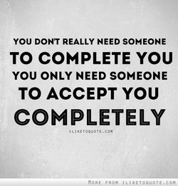YOU DON'T REALLY NEED SOMEONE 