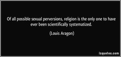 Of all possible sexual perversions, religion is the only one to have 