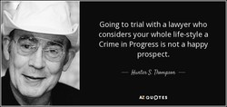 Going to trial with a lawyer who