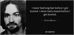 I never had long hair before I got 