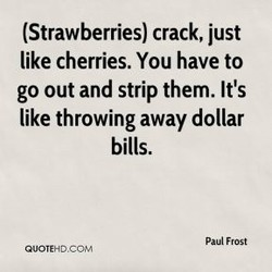 (Strawberries) crack, just 