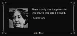 There is only one happiness in 