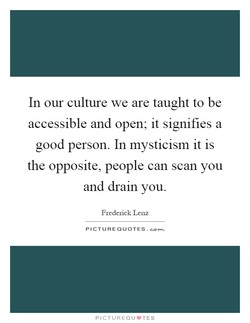In our culture we are taught to be 