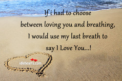 If i hadto choose