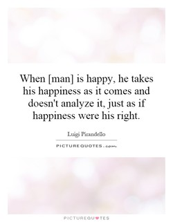 When Lmanl is happy, he takes 