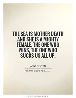 THE SEA IS MOTHER DEATH 