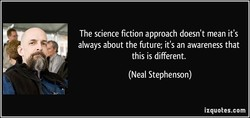 The science fiction approach doesn't mean it's 