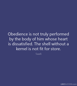 Obedience is not truly performed 