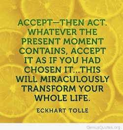 ACCEPT—THEN ACT. 