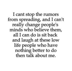 I cant stop the rumors 