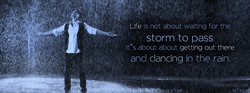 Life is not about waiting for the 