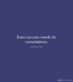 Even success needs its