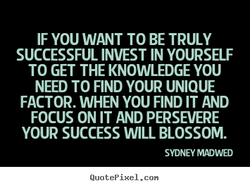 IF YOU WANT TO BE TRULY 