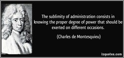 The sublimity of administration consists in 