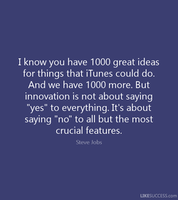 I know you have 1000 great ideas 
