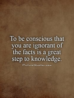 To be conscious that 