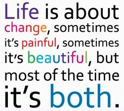 Life is about 