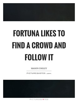 FORTUNA LIKES TO 