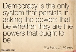 Democracy is the only 