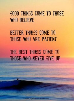 GOOD THJVJS COME TO THOSE 