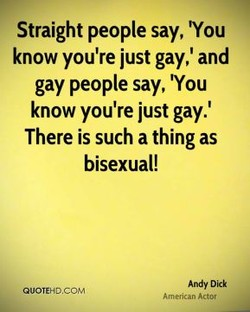 Straight people say, 'You 