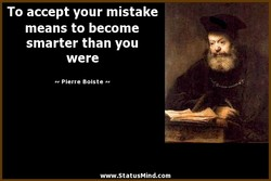 To accept your mistake 