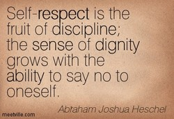 Self-respect is the 
