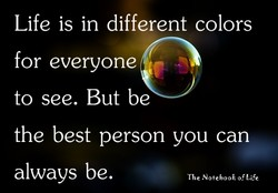 Life is in different colors 