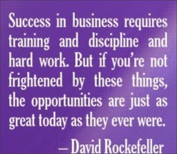 Success in business requires 