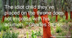 The idiot child they've 