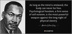 As long as the mind is enslaved, the 