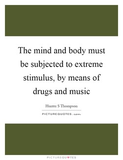 The mind and body must 