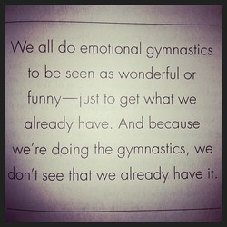 We all do emotional gymnastics 